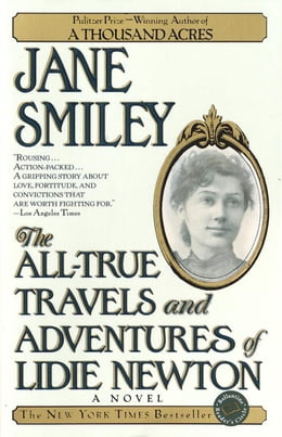 Book The All-True Travels and Adventures of Lidie Newton: A Novel by Jane Smiley