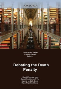 Debating The Death Penalty : Should America Have Capital Punishment? The Experts On Both Sides Make…