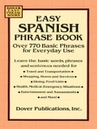 Easy Spanish Phrase Book: Over 770 Basic Phrases for Everyday Use by Dover