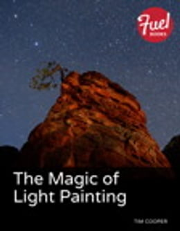 Book The Magic of Light Painting by Tim Cooper