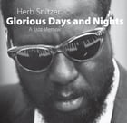 Glorious Days and Nights: A Jazz Memoir by Herb Snitzer