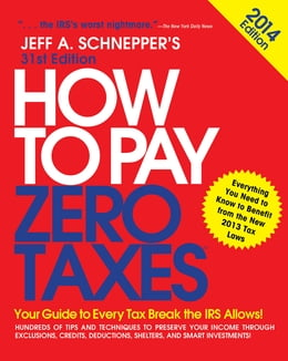 Book How to Pay Zero Taxes 2014: Your Guide to Every Tax Break the IRS Allows by Jeff A. Schnepper
