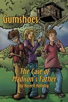 Gumshoes: The Case of Madison's Father by Russell Nohelty