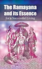 The Ramayana And Its Essence for a successful living by Dr. Pappu Lalitha