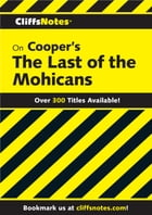 CliffsNotes on Cooper's The Last of the Mohicans by Thomas J Roundtree