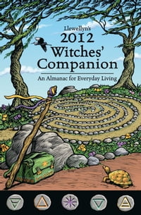Llewellyn's 2012 Witches' Companion: An Almanac for Everyday Living