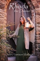 Rhoda the Damsel by Julie Harrison Wallace