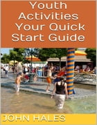 Youth Activities: Your Quick Start Guide