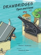 Drawbridges Open and Close by Patrick McBriarty