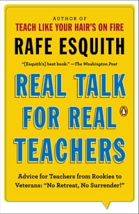 "Real Talk for Real Teachers: Advice for Teachers from Rookies to Veterans: ""No Retreat, No…"