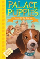 Palace Puppies, Book Two: Sunny to the Rescue