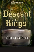 Descent of Kings by Maria Albert