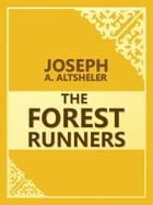 The Forest Runners by Joseph A. Altsheler