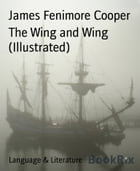The Wing and Wing (Illustrated) by James Fenimore Cooper