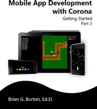 Mobile App Development with Corona: Getting Started: Part 3