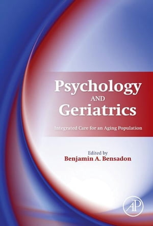 Psychology and Geriatrics Integrated Care for an Aging Population