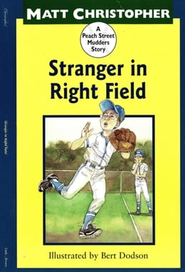 Book Stranger in Right Field: A Peach Street Mudders Story by Matt Christopher