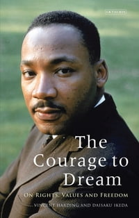 The Courage to Dream: On Rights, Values and Freedom