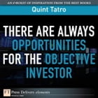 There Are Always Opportunties for the Objective Investor by Quint Tatro