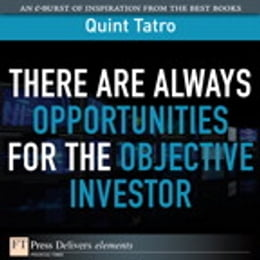 Book There Are Always Opportunties for the Objective Investor by Quint Tatro