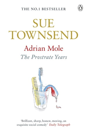 Adrian Mole: The Prostrate Years The Prostrate Years
