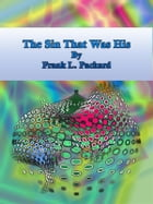 The Sin That Was His by Frank L. Packard