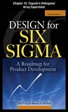 Design for Six Sigma: Taguchi's Orthogonal Array Experiment