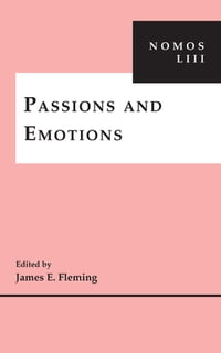 Passions and Emotions: NOMOS LIII