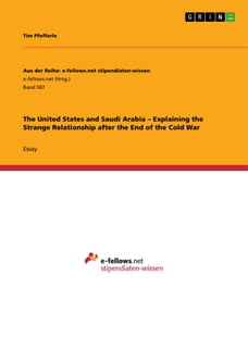 The United States and Saudi Arabia - Explaining the Strange Relationship after the End of the Cold…