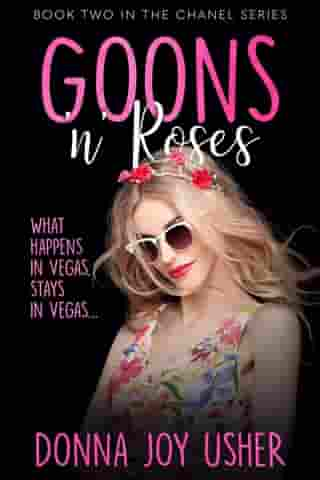 Goons 'n' Roses: The Chanel Series, #2 by Donna Joy Usher