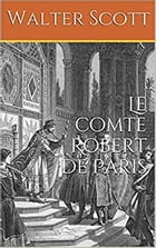 Le comte Robert de Paris by Walter Scott