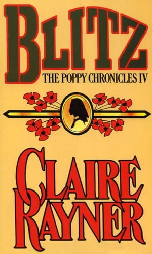 Blitz (Book 4 of The Poppy Chronicles) by Claire Rayner