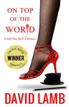 On Top Of The World: (Until The Bell Chimes) by David Lamb