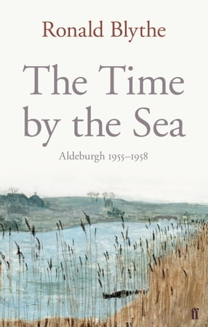 The Time by the Sea Aldeburgh 1955-1958