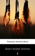 9788381152068 - Thomas Mayne Reid: Bialy wódz Indian - Książki