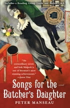 Songs for the Butcher's Daughter: A Novel