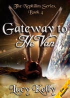 Gateway to HeVan by Lucy Kelly