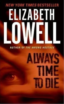 Book Always Time to Die by Elizabeth Lowell
