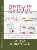 Physics in Daily Life & Simple College Physics-I (Classical Mechanics) 32250a26-dc53-4873-b931-de3098f31ae3