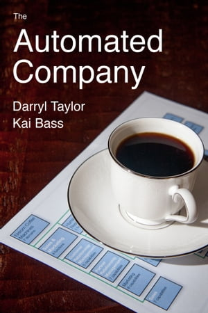 The Automated Company by Darryl Taylor