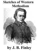 Sketches Of Western Methodism by J. B. Finley