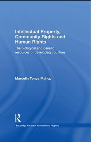 Intellectual Property,  Community Rights and Human Rights The Biological and Genetic Resources of Developing Countries