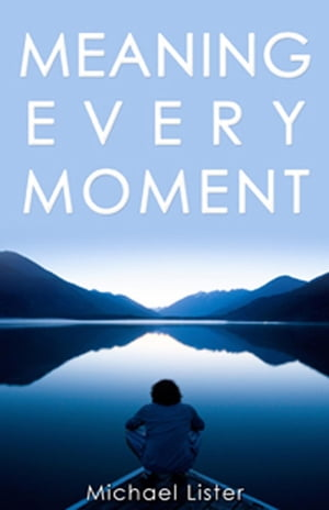Meaning Every Moment