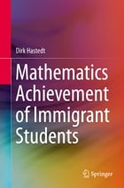 Mathematics Achievement of Immigrant Students by Dirk Hastedt