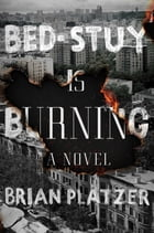Bed-Stuy Is Burning Cover Image