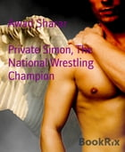 Private Simon, The National Wrestling Champion: - by Awad Sharar