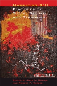 Narrating 9/11: Fantasies of State, Security, and Terrorism