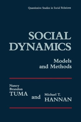 Book Social Dynamics Models and Methods by Tuma, Nancy Brandon
