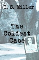 The Coldest Case by CS Miller