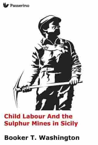 Child Labour And the Sulphur Mines in Sicily